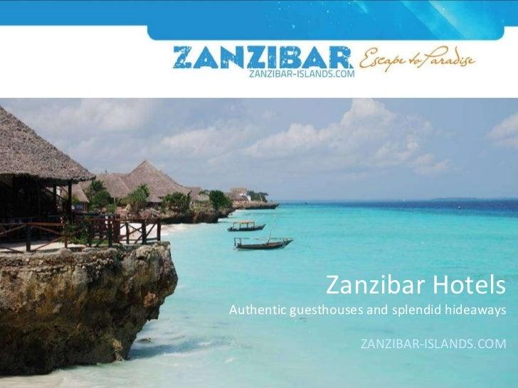 Zanzibar Hotels Authentic guesthouses and splendid hideaways ZANZIBAR-ISLANDS.COM