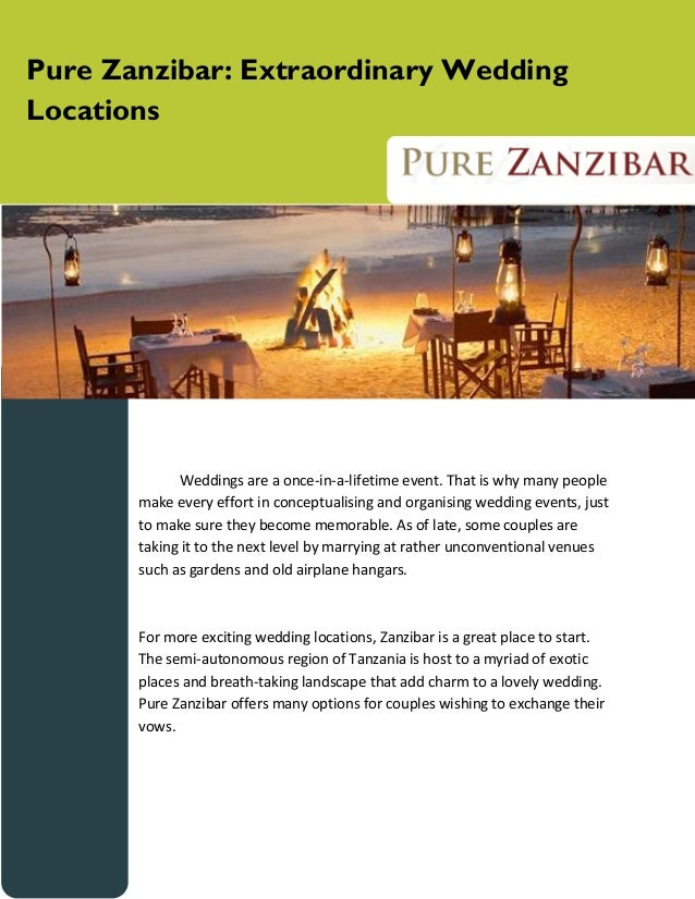 Pure Zanzibar: Extraordinary Wedding Locations  Weddings are a once-in-a-lifetime event. That is why many people make ever...