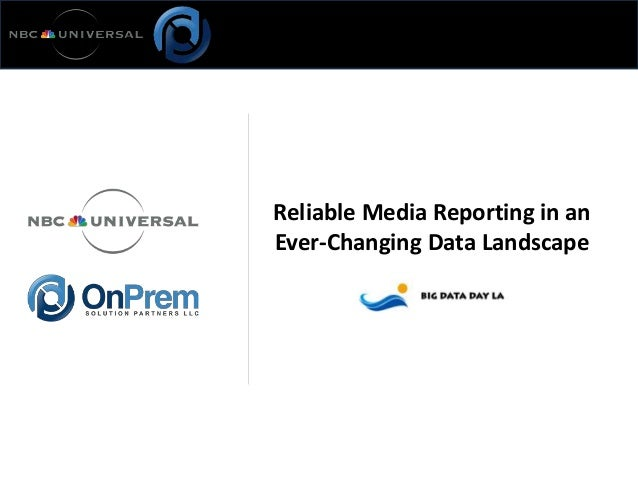 Reliable Media Reporting in an Ever-Changing Data Landscape