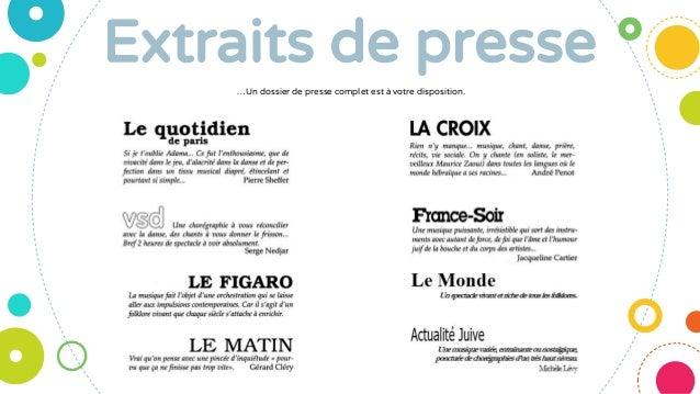 Extraits de presse …Un dossier de presse complet est à votre disposition.