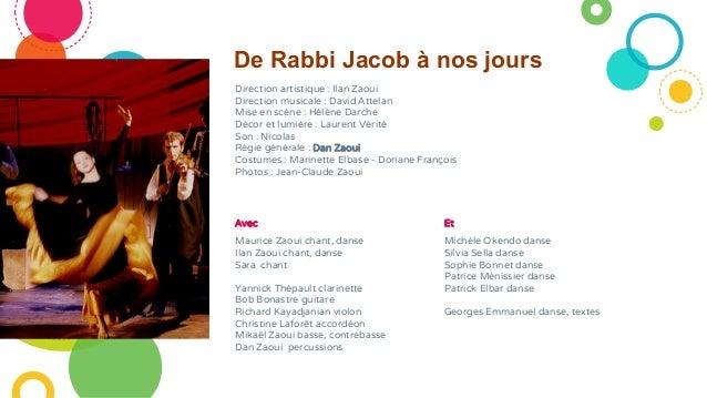 De Rabbi Jacob à nos jours Direction artistique : Ilan Zaoui Direction musicale : David Attelan Mise en scène : Hélène Dar...