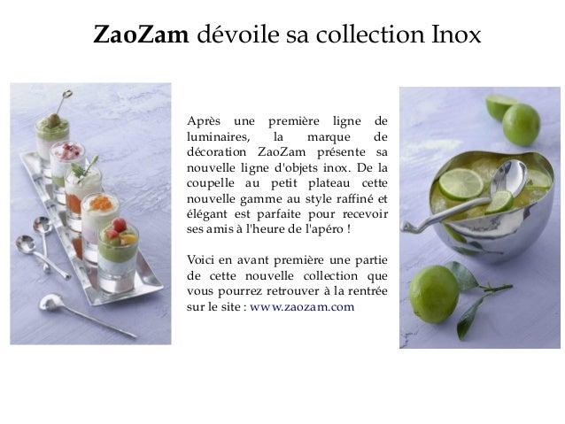 ZaoZam dévoile sa collection InoxAprès une première ligne deluminaires, la marque dedécoration ZaoZam présente sanouvelle ...