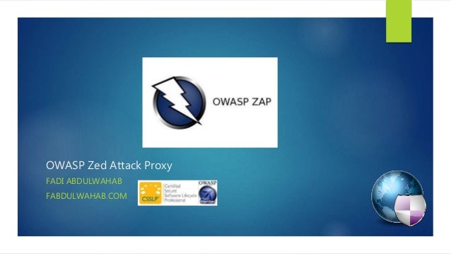 OWASP Zed Attack Proxy FADI ABDULWAHAB FABDULWAHAB.COM