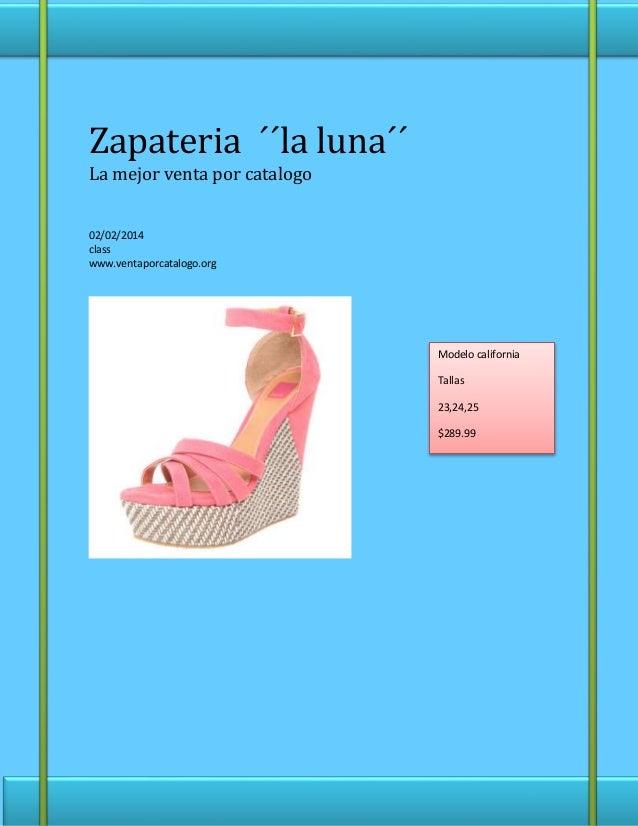 Zapateria ´´la luna´´ La mejor venta por catalogo 02/02/2014 class www.ventaporcatalogo.org Modelo california Tallas 23,24...