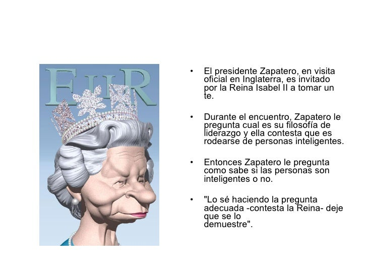 <ul><li>El presidente Zapatero, en visita oficial en Inglaterra, es invitado por la Reina Isabel II a tomar un te. </li></...