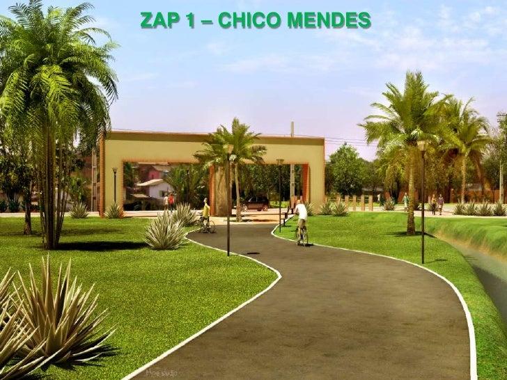 ZAP 1 – CHICO MENDES