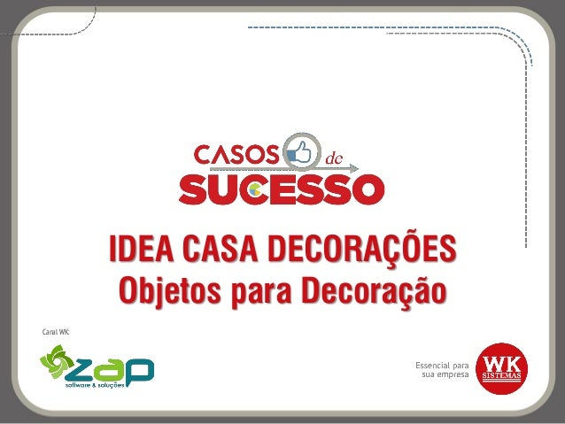 IDEA CASA DECORAÇÕES Objetos para Decoração Canal WK: