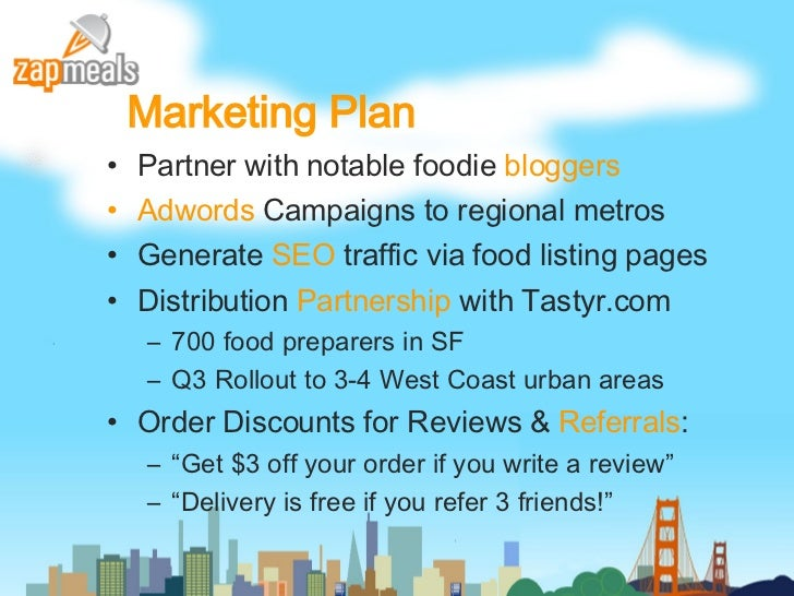 Marketing Plan <ul><li>Partner with notable foodie  bloggers  </li></ul><ul><li>Adwords  Campaigns to regional metros </li...