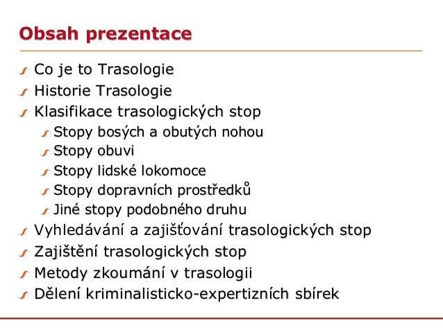 Trasologie - Kriminalistická technika - zápočtová práce na VŠFS Praha Slide 2