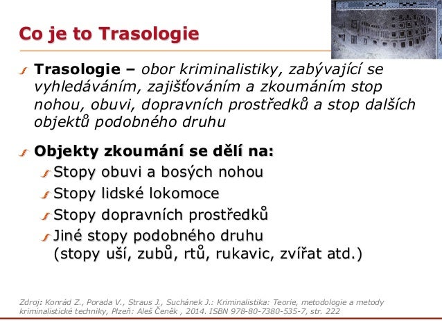 Trasologie - Kriminalistická technika - zápočtová práce na VŠFS Praha Slide 3