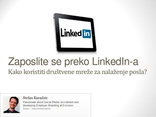 Zaposlite se preko LinkedIn-a Kako koristiti društvene mreže za nalaženje posla?