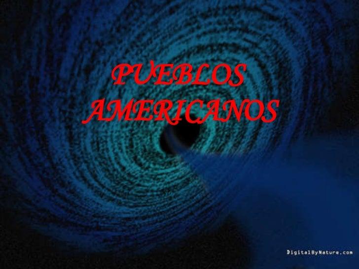 PUEBLOS  AMERICANOS