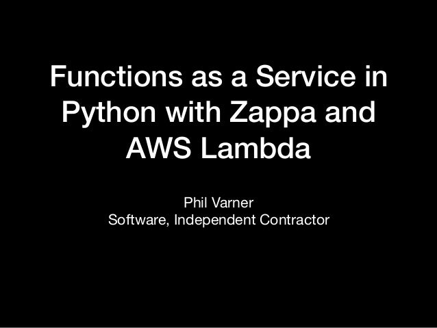 Functions as a Service in Python with Zappa and AWS Lambda