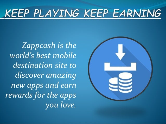 Zappcash is the world's best mobile destination site to discover amazing new apps and earn rewards for the apps you love.