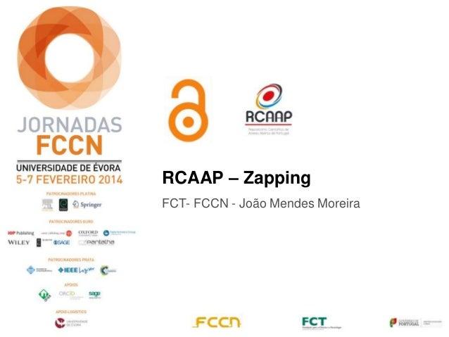 RCAAP – Zapping FCT- FCCN - João Mendes Moreira