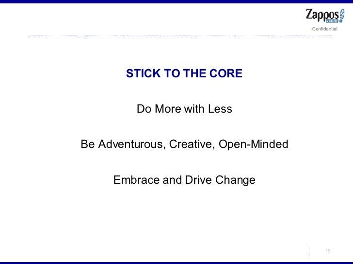 <ul><ul><li>STICK TO THE CORE </li></ul></ul><ul><ul><li>Do More with Less </li></ul></ul><ul><ul><li>Be Adventurous, Crea...