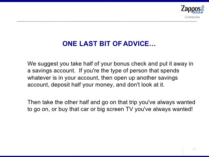 <ul><ul><li>ONE LAST BIT OF ADVICE… </li></ul></ul><ul><ul><li>We suggest you take half of your bonus check and put it awa...