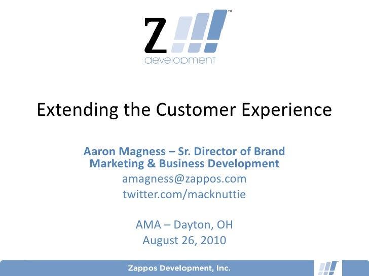Extending the Customer Experience     Aaron Magness – Sr. Director of Brand      Marketing & Business Development         ...