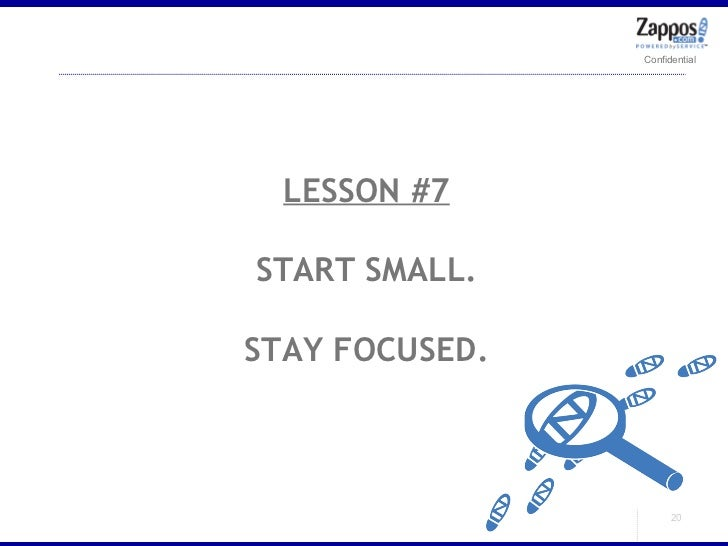 LESSON #7 START SMALL. STAY FOCUSED.