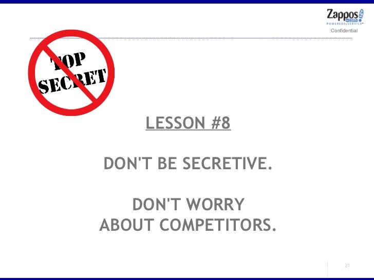 LESSON #8 DON'T BE SECRETIVE. DON'T WORRY ABOUT COMPETITORS.
