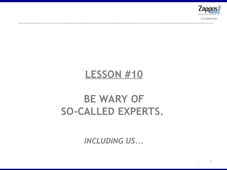 LESSON #10 BE WARY OF SO-CALLED EXPERTS.  INCLUDING US...