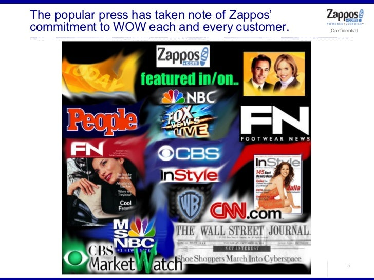 The popular press has taken note of Zappos' commitment to WOW each and every customer.