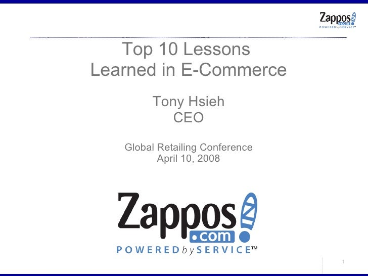 Top 10 Lessons  Learned in E-Commerce Tony Hsieh CEO Global Retailing Conference April 10, 2008