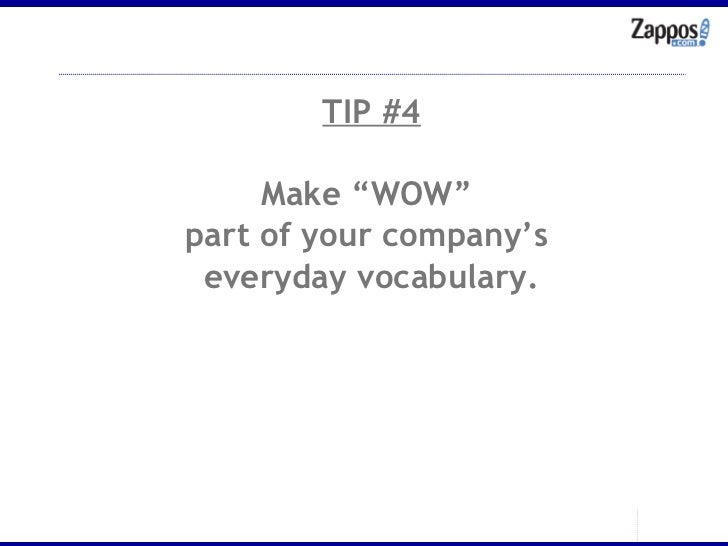"""TIP #4 Make """"WOW""""  part of your company's  everyday vocabulary."""