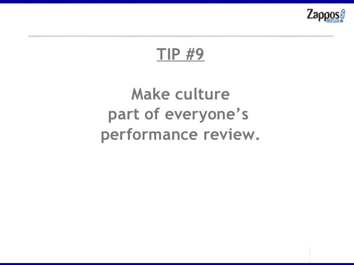 TIP #9 Make culture part of everyone's  performance review.