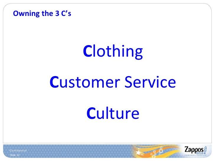 Owning the 3 C's <ul><ul><li>C lothing </li></ul></ul><ul><ul><li>C ustomer Service </li></ul></ul><ul><ul><li>C ulture </...