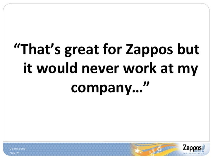 """<ul><li>"""" That's great for Zappos but it would never work at my company…"""" </li></ul>"""