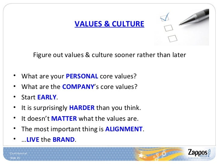 VALUES & CULTURE <ul><li>Figure out values & culture sooner rather than later </li></ul><ul><li>What are your  PERSONAL  c...