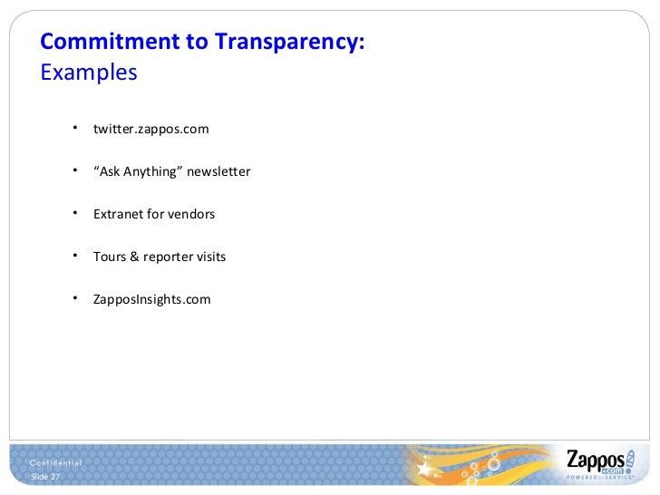 "Commitment to Transparency: Examples <ul><ul><li>twitter.zappos.com </li></ul></ul><ul><ul><li>"" Ask Anything"" newsletter ..."