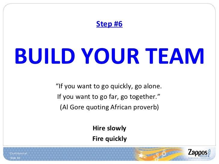 "Step #6 <ul><li>BUILD YOUR TEAM </li></ul><ul><li>"" If you want to go quickly, go alone.  </li></ul><ul><li>If you want to..."