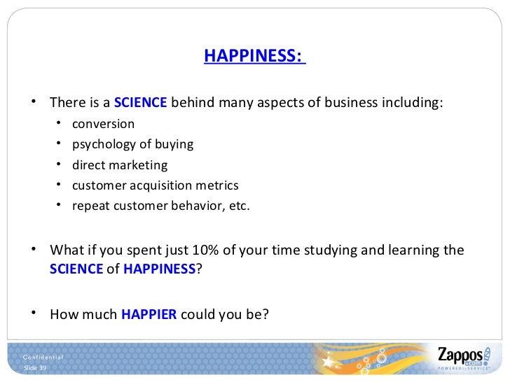 HAPPINESS:  <ul><li>There is a  SCIENCE  behind many aspects of business including: </li></ul><ul><ul><li>conversion </li>...
