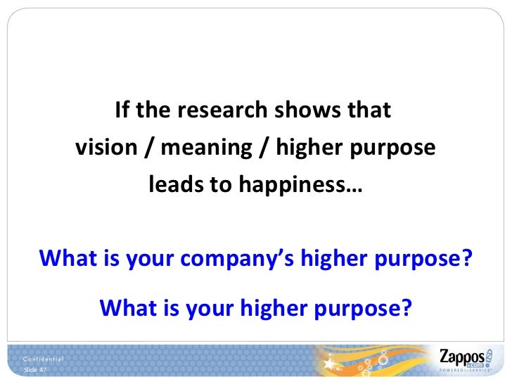 <ul><li>If the research shows that  </li></ul><ul><li>vision / meaning / higher purpose </li></ul><ul><li>leads to happine...