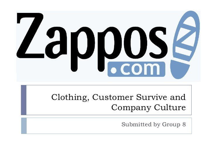 Clothing, Customer Survive and              Company Culture               Submitted by Group 8