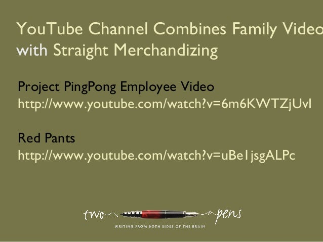 YouTube Channel Combines Family Videowith Straight MerchandizingProject PingPong Employee Videohttp://www.youtube.com/watc...