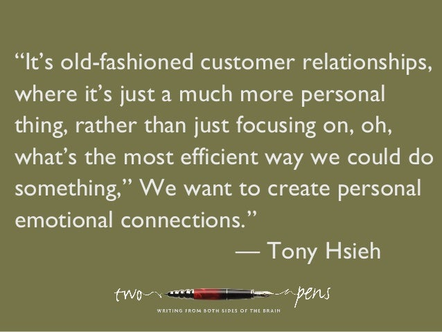 """""""It's old-fashioned customer relationships,where it's just a much more personalthing, rather than just focusing on, oh,wha..."""