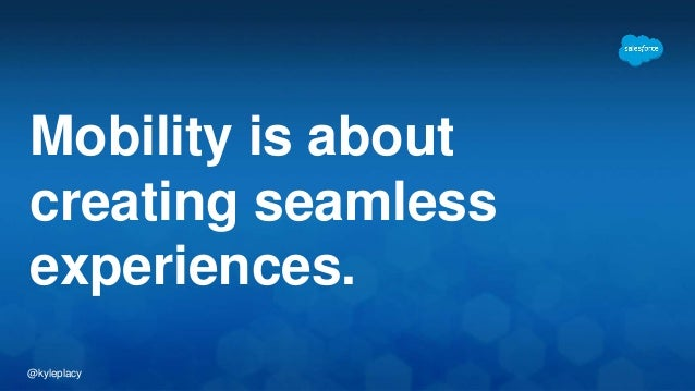 @kyleplacy Mobility is about creating seamless experiences.