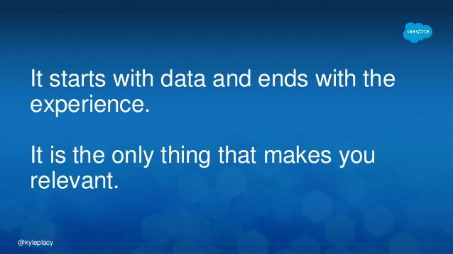 @kyleplacy It starts with data and ends with the experience. It is the only thing that makes you relevant.