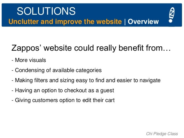 """SOLUTIONS Unclutter and improve the website   Overview  Zappos"""" website could really benefit from… - More visuals - Conden..."""