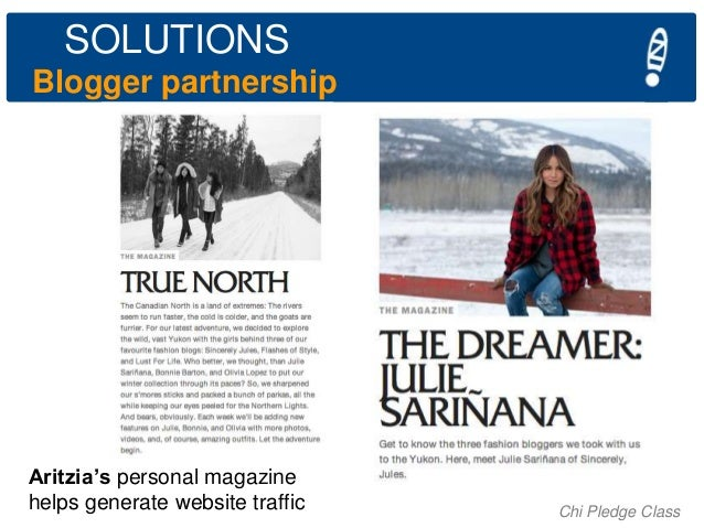 SOLUTIONS Blogger partnership  Aritzia's personal magazine helps generate website traffic  Chi Pledge Class