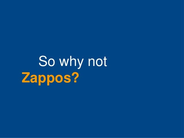 So why not Zappos?
