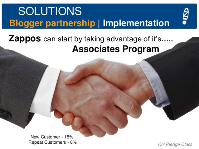 """SOLUTIONS Blogger partnership   Implementation Zappos can start by taking advantage of it""""s….. Associates Program  New Cus..."""