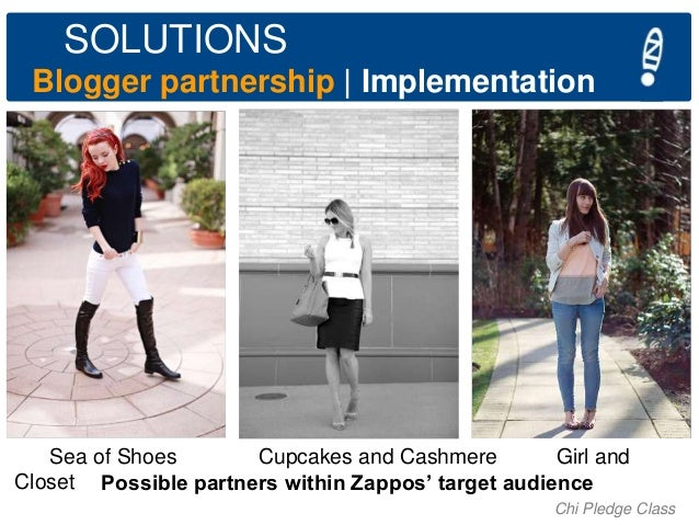 SOLUTIONS Blogger partnership   Implementation  Sea of Shoes Cupcakes and Cashmere Girl and Closet Possible partners withi...