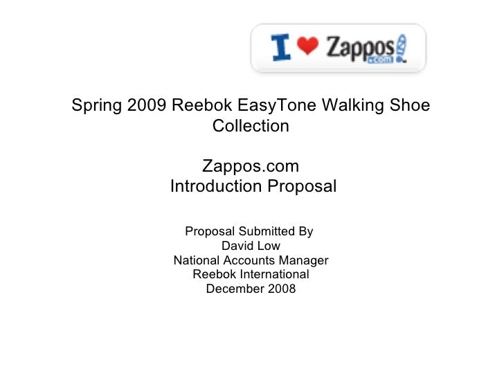Spring 2009 Reebok EasyTone Walking Shoe Collection  Zappos.com  Introduction Proposal  Proposal Submitted By  David L...