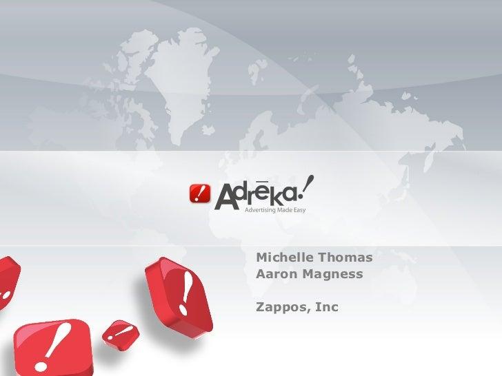 Michelle Thomas  Aaron Magness Zappos, Inc