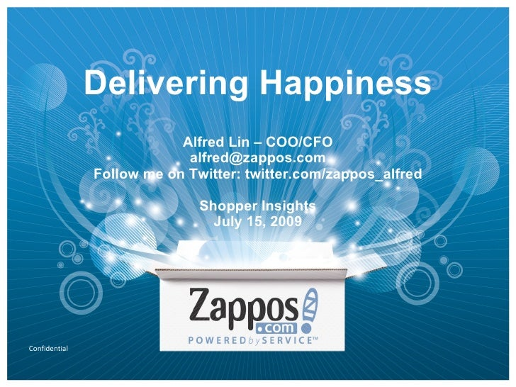 Delivering Happiness                            Alfred Lin – COO/CFO                             alfred@zappos.com        ...
