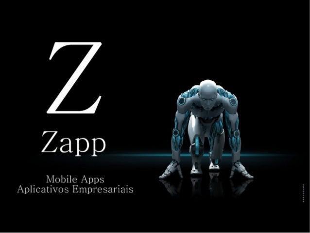 A Empresa A Zapp Aplicativos nasceu da carência dos pequenos e médios negócios em ingressar nas plataformas mobile, pelo c...